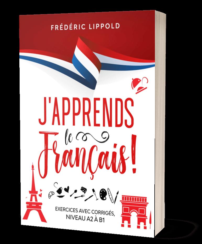 """Livre """"J'apprends le français ! - Exercices avec corrigés, niveaux A2 à B1"""" - Exercices à imprimer"""